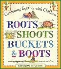 Sharon Lovejoy's Roots Shoots Buckets and Boots