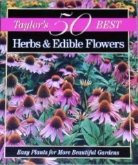 Taylor's 50 Best Herbs and Edible Flowers
