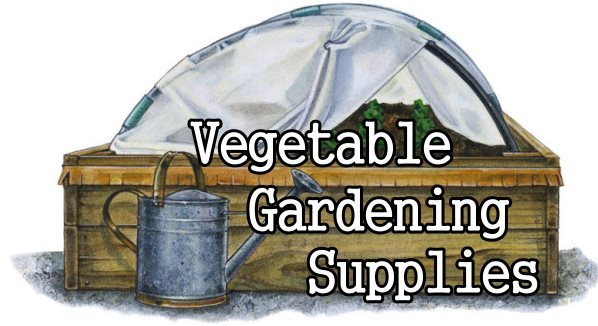 Vegetable Gardening Supplies